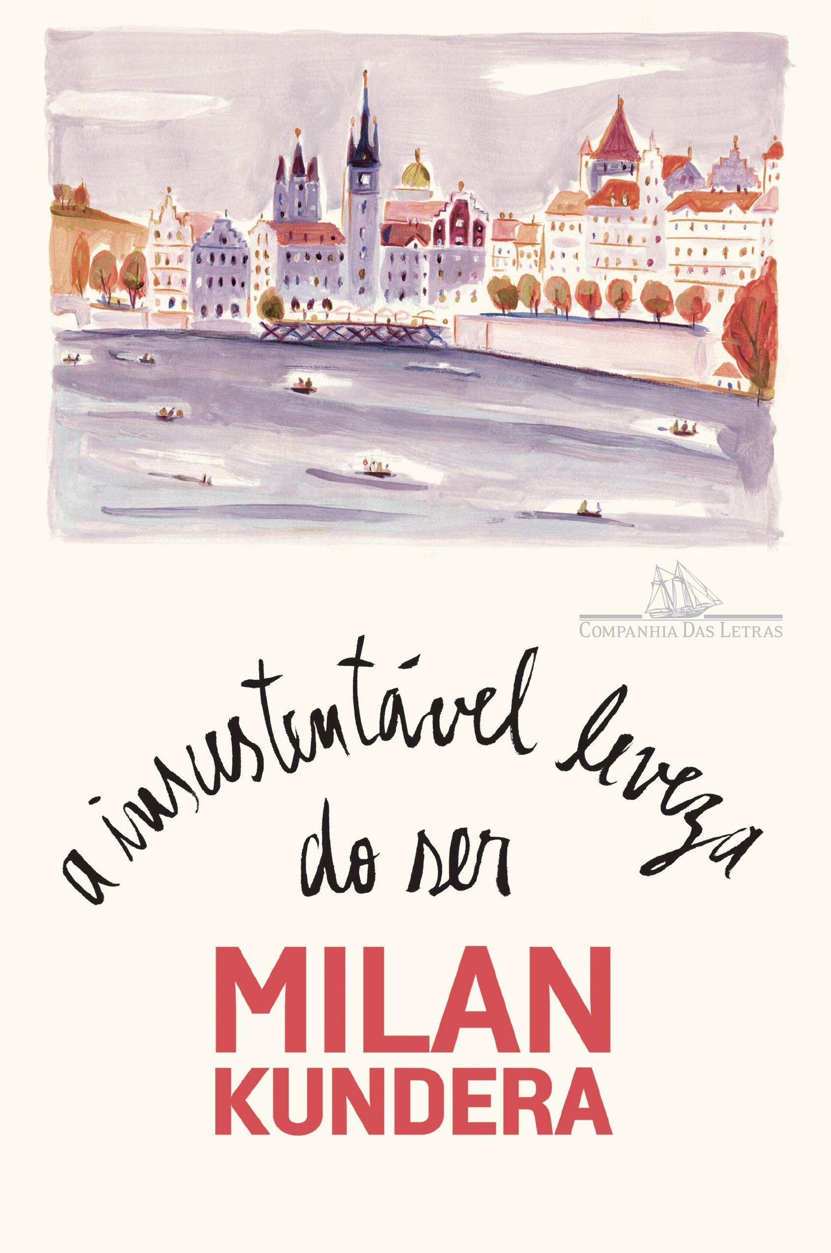 A Insustentável Leveza do Ser - Milan Kundera